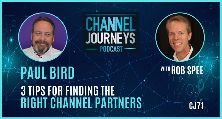 Choosing the right channel partners.